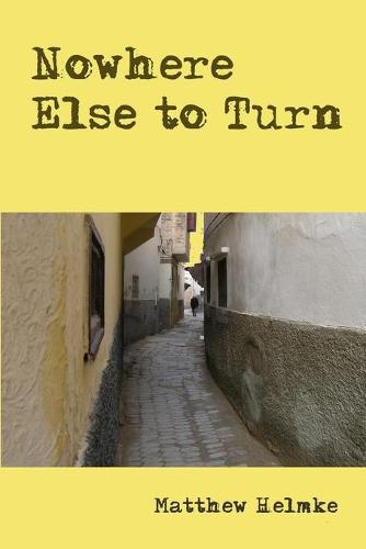 Nowhere Else to Turn (Paperback)