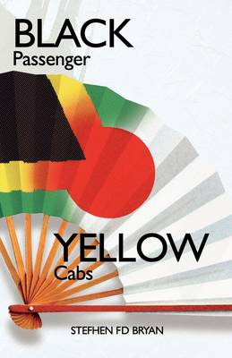 Black Passenger Yellow Cabs: Of Exile and Excess in Japan (Paperback)