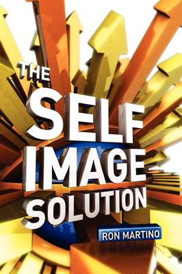 The Self Image Solution (Hardback)