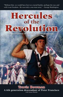 Hercules of the Revolution: A Novel Based on the Life of Peter Francisco (Paperback)