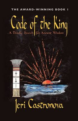 Code of the King: A Deadly Search for Ancient Wisdom - Award-Winning Book 1 of The Master of the Edge Supernatural Thriller Trilogy (Paperback)