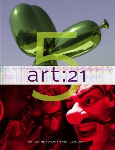 art: 21: Art in the Twenty-First Century 5 (Hardback)