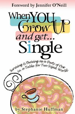 When You Grow Up and Get...Single (Paperback)