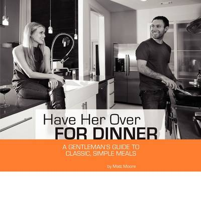 Have Her Over for Dinner (Paperback)