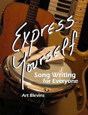 Express Yourself: Song Writing for Everyone! (Paperback)