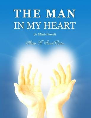 The Man in My Heart (a Mini-Novel) (Paperback)