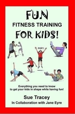 Fun Fitness Training for Kids (Paperback)