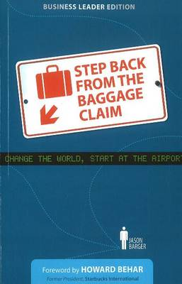 Step Back from the Baggage Claim: Change the World, Start at the Airport (Paperback)