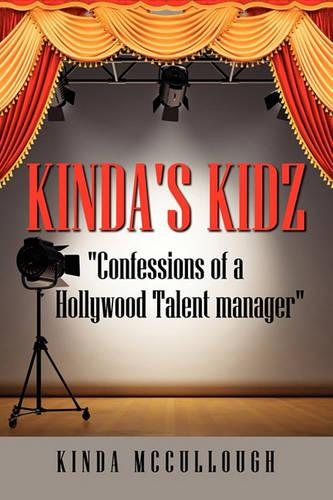 Kinda's Kidz Confessions of a Holllywood Talent Manager (Paperback)
