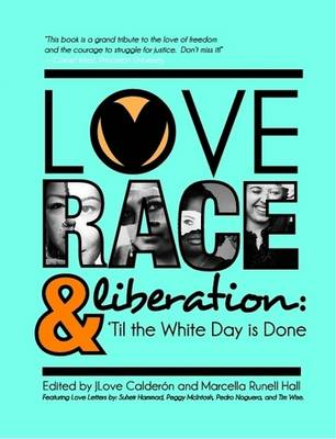 Love, Race, and Liberation; 'Til the White Day Is Done (Paperback)