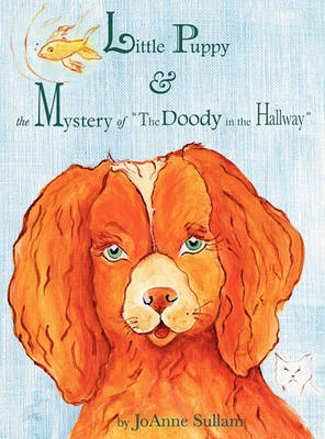 Little Puppy & the Mystery of the Doody in the Hallway (Hardback)