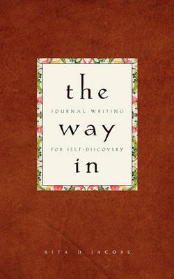 The Way in: Journal Writing for Self-Discovery (Paperback)