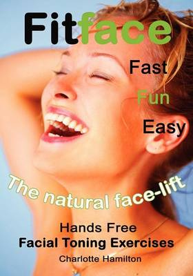"Fitface: ""Hands-free"" Facial Toning Exercises (Paperback)"