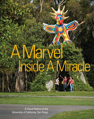 A Marvel Inside a Miracle: A Visual History of the University of California San Diego (Paperback)