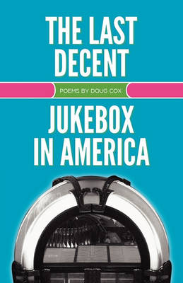 The Last Decent Jukebox in America (Paperback)