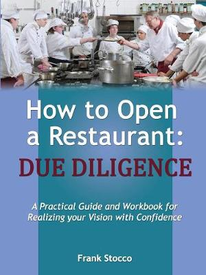 How to Open a Restaurant: Due Diligence (Paperback)