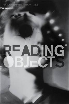 Reading Objects 2011: Responses to the Museum's Collection - Samuel Dorsky Museum of Art (Paperback)