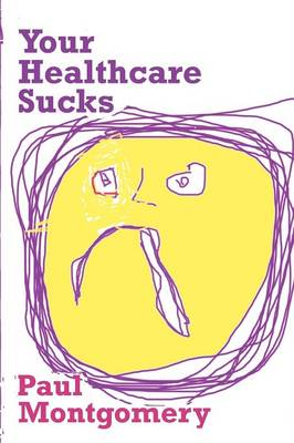 Your Healthcare Sucks (Paperback)