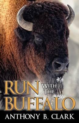 Run with the Buffalo (Paperback)