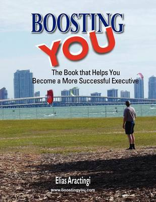 Boosting YOU: The Book That Helps You Become a More Successful Executive (Paperback)