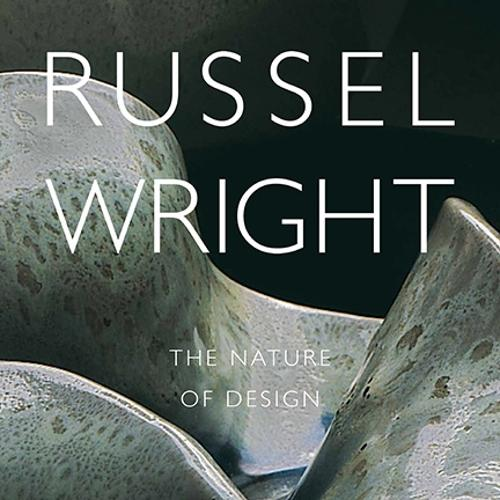 Russel Wright: The Nature of Design - Samuel Dorsky Museum of Art (Paperback)