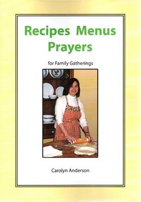 Recipes Menus Prayers for Family Gatherings (Paperback)