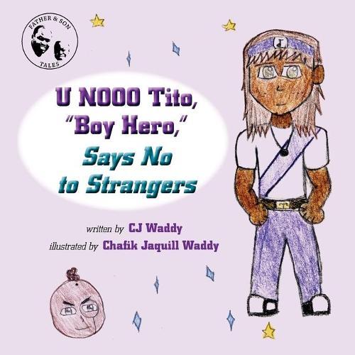 "U Nooo Tito, ""Boy Hero,"" Says No to Strangers (Paperback)"
