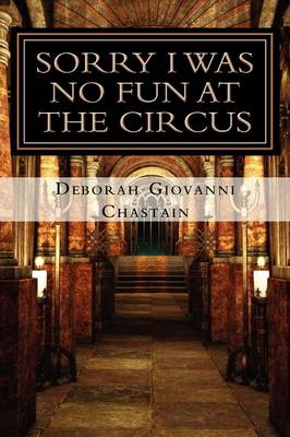 Sorry I Was No Fun at the Circus: Devil Winds in the City of Angels (Paperback)