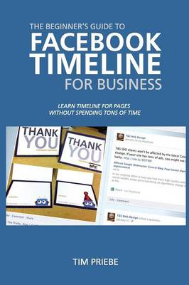 The Beginner's Guide to Facebook Timeline for Business (Paperback)