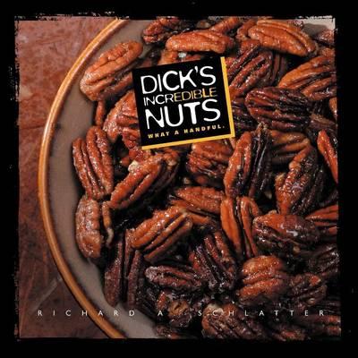 Dick's Incredible Nuts (Paperback)
