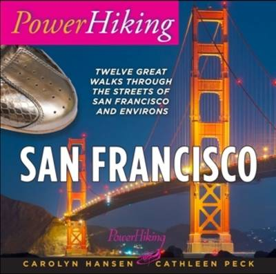 PowerHiking San Francisco: Twelve Great Walks Through the Streets of San Francisco and Environs (Paperback)