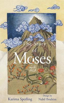 The Story of Moses (Hardback)