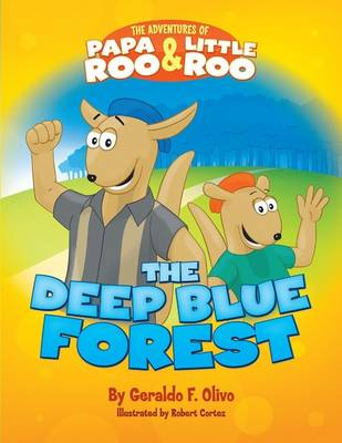 Adventures of Papa Roo & Little Roo: The Deep Blue Forest (Paperback)