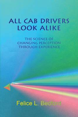 All Cab Drivers Look Alike: The Science of Changing Perception Through Experience (Paperback)