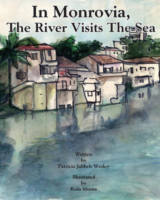 In Monrovia, the River Visits the Sea (Paperback)