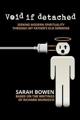 Void If Detached: Seeking Modern Spirituality Through My Father's Old Sermons (Paperback)