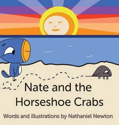 Nate and the Horseshoe Crabs (Hardback)