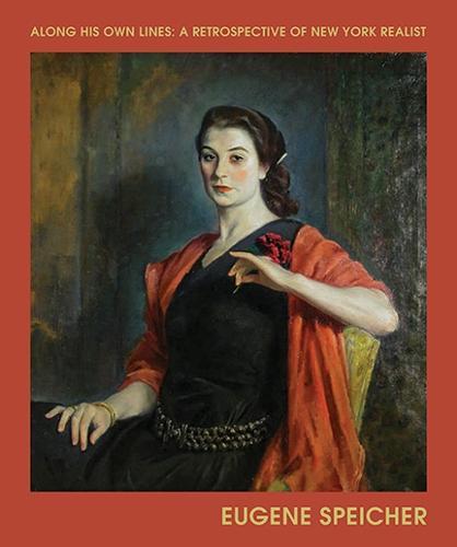 Along His Own Lines: A Retrospective of New York Realist Eugene Speicher - Samuel Dorsky Museum of Art (Paperback)