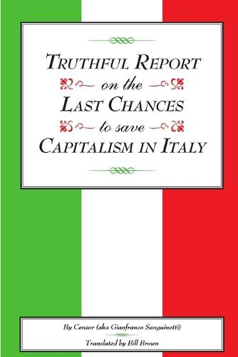 Truthful Report on the Last Chances to Save Capitalism in Italy (Paperback)