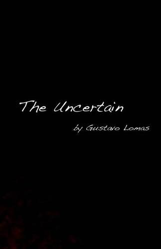 The Uncertain (Paperback)