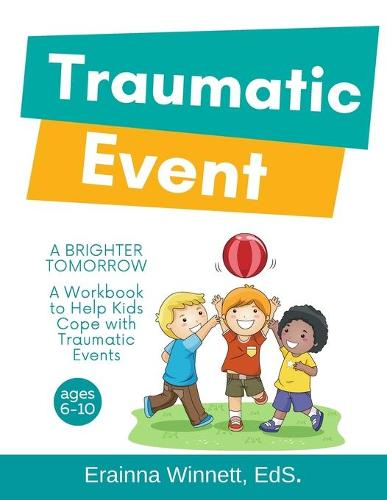A Brighter Tomorrow: A Workbook to Help Kids Cope with Traumatic Events - Helping Kids Heal 11 (Paperback)
