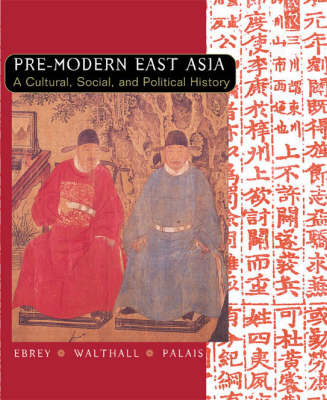 East Asia: Pre-modern: A Cultural, Social and Political History (Paperback)