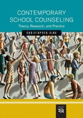 Contemporary School Counseling: Theory, Research, and Practice (Hardback)