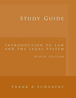 Study Guide for Schubert's Introduction to Law and the Legal System, 9th (Paperback)