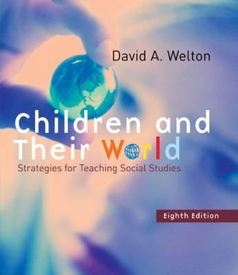 Children and Their World: Strategies for Teaching Social Studies (Hardback)