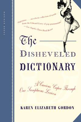 The Disheveled Dictionary: A Curious Caper through Our Sumptuous Lexicon (Paperback)