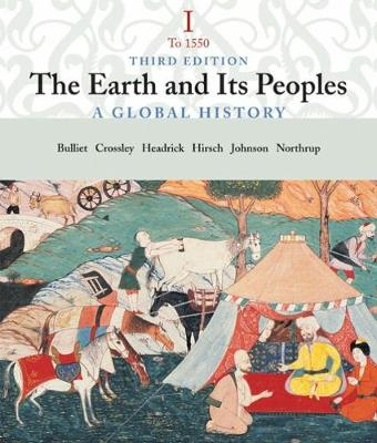 The Earth and Its People: A Global History, Volume I: To 1550 (Paperback)