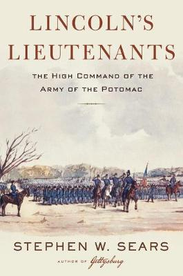 Lincoln's Lieutenants: The High Command of the Army of the Potomac (Hardback)