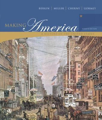 Making America: A History of the United States (Hardback)