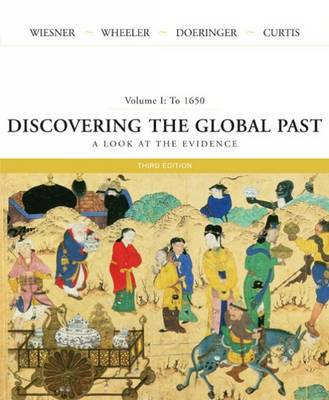Discovering the Global Past: To 1650 v. 1: A Look at the Evidence (Paperback)